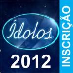 Ídolos 2012 – Inscrições