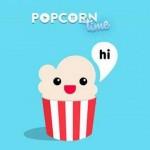 Popcorn Time: o que é, como usar?